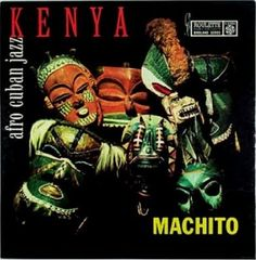"""Machito - Kenya (1957):  After a string of """"interesting"""" jazz albums I was ready to skip ahead to 1960, but I'm glad I stuck with the program because this is a great album.  This is the first of the 1001 albums I've listened to multiple times and track 2 """"Congo Mulence"""" is the first of the songs on these albums that lead me to saying """"I've got to listen to that again"""" when it finished. Guaranteed to put you in a good mood - definitely check this one out."""