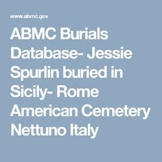 ABMC Burials Database- Jesse Spurlin buried in Sicily- Rome American Cemetery  Nettuno Italy