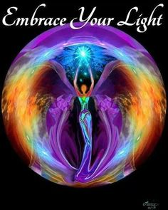 Embrace Your Light! ~Pathways to Enlightenment~