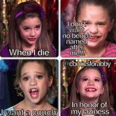Dance Moms this sounds like something that I would say