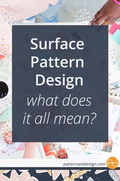Surface Pattern Design: learn what all the jargon and terminology means