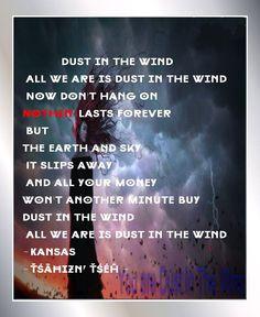 http://www.youtube.com/watch?v=2-I-BhaiTzw&list=RD2-I-BhaiTzw  Dust in The Wind ~ Kansas