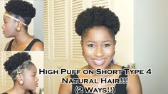 How to do a High Puff on Short Type 4 Natural Hair!!!(2 ways)|EyesOnMyPrize - YouTube