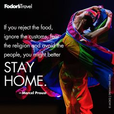 Travel Quote of the Week: On Embracing New Cultures | Fodor's travel quotes