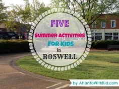 5 Summer Activities for Kids in Roswell, GA