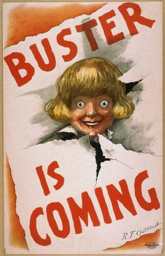 U.S. Lithograph Company. Buster is coming. 1907. Library of Congress.