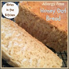 Hives in the Kitchen: Allergy Free Honey Oat Bread