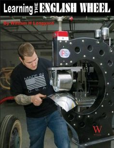 Despite the fact that thousands of English-wheel machines have been sold the past ten years, no book has been dedicated to English wheeling until now. Owners of. Fabrication Tools, Sheet Metal Fabrication, English Wheel, Metal Shaping, Metal Forming, Auto Body Repair, Metal Working Tools, Metal Tools, The Reader