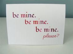 be mine. be mine. be mine. please? I just gotta know..