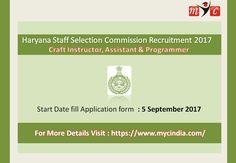 Haryana Staff Selection Commission(SSC) Craft Instructor , Assistant & Programmer Recruitment  2017. Start Date to apply 5th September 2017.