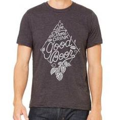 Unisex Life Is Short Drink Good BeerTM craft beer and homebrew tshirt from #BrewerShirts