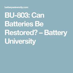 BU-803: Can Batteries Be Restored? – Battery University