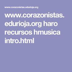 www.corazonistas.edurioja.org haro recursos hmusica intro.html