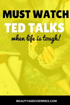 These are BRILLIANT ted talks that can change your life! Tough day? Rough life? You need this inspiration!