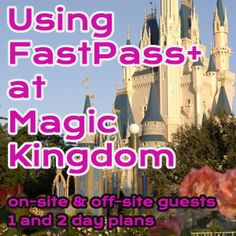 FastPass+ at Magic Kingdom for on site and off site guests from @Shannon Bellanca, WDW Prep School