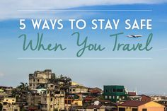 5 Ways to Stay Safe When You #Travel - Global Girl Travels