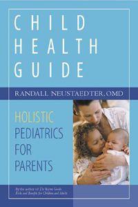 Child Health Guide: Holistic Pediatrics for Parents STREP