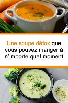 Une soupe détox que vous pouvez manger à n'importe quel moment