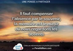 """""""Il faut compenser l'absence par le souvenir. La mémoire est le miroir où nous regardons les absents."""" (Joseph Joubert) #Citation   www.paradisblanc.com"""