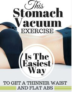 The Stomach Vacuum Exercise, The Easiest Way To Get A Thinner Waist!!