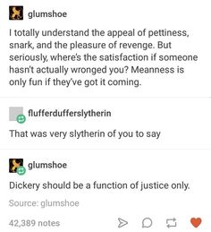 The proper perception of Slytherins<im hufflepuff and i totally agree tbh
