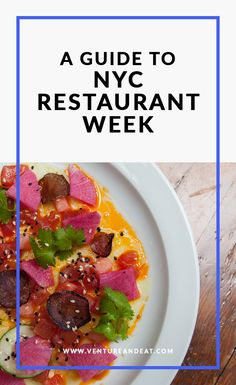 A guide to NYC Restaurant Week: Don't waste time trying to decide on where to eat. I've done the work for you!