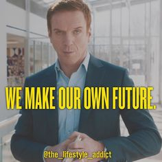 """Bobby Axelrod said if best """"We make our own future!"""" Tag someone who is going to… Entrepreneur Motivation, Entrepreneur Inspiration, Entrepreneur Quotes, Tv Show Quotes, Movie Quotes, Billions Showtime, Intelligence Quotes, Film Inspiration, Richard Branson"""