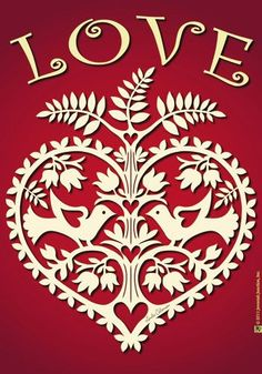 "paper cutting ... intricate folk art hear and ""LOVE with curly ends ..."
