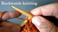 Knitting: How to knit backwards - no more purling by designer Patricia Cantos. www.patriciacantosdesign.com