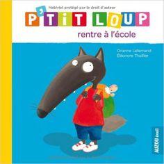 Amazon.fr - P'tit Loup rentre à l'école - Orianne Lallemand, Eléonore Thuillier - Livres