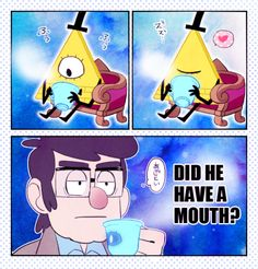 How does Bill drink tea<<<He drinks it thru his eye doofus!