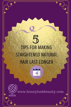 5 Tips for stretching straightened natural hair to make it stay straight longer