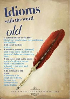 """old"" idioms - Learn and improve your English language with our FREE Classes. Call Karen Luceti  410-443-1163 to register for classes.  Eastern Shore of Maryland.  Chesapeake College Adult Education Program. www.chesapeake.edu/esl"
