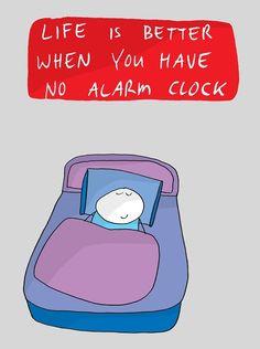 #no alarm clock