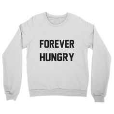 Sweatshirt - FOREVER HUNGRY