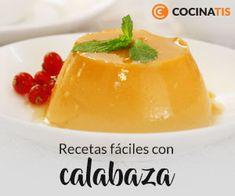 Recetas fáciles con calabaza en Cocinatis Beverages, Pudding, Desserts, Mango, Popular, Food, Pumpkin Risotto, Chickpeas, Vegetables