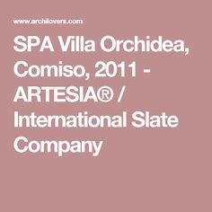 SPA Villa Orchidea, Comiso, 2011 - ARTESIA® / International Slate Company