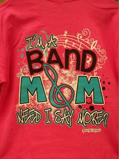 Girlie Girl T-Shirt - Band Mom! Marching Band Mom, Marching Band Shirts, Drumline Shirts, Band Mom Shirts, Band Nerd, Music For Kids, Music Bands, Trumpet, T Shirt