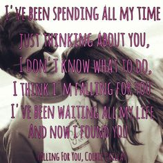 Fallin' For You-Colbie Caillat. One of my fav songs!