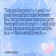 Family and Friends Frederick Buechner, Kiss You, Your Family, Family Quotes, Your Heart, Romance, Mindfulness, Friends, Life