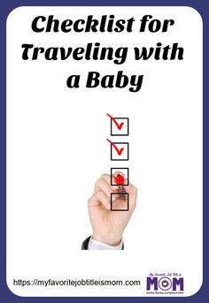 Checklist for traveling with a baby to make sure that you don't forget anything from your packing lists to trip planning details for traveling with kids. #travelingwithbaby #flyingwithababy #travelingchecklist