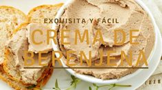 Crema de Berenjena. Rica y Fácil! Tapas, Keto, Cheese, Make It Yourself, Recipes, Hummus, Fondant, Food, Plant
