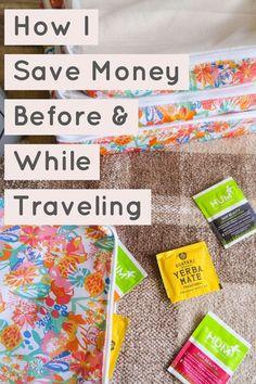 How I Save Money Before & While Traveling #saveeandsavory #traveltips #budgetfriendly #savemoney #healthytravels