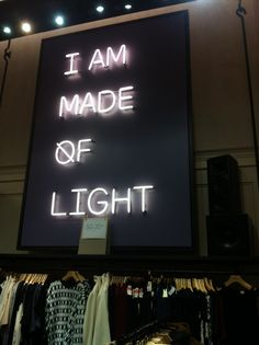 'I am made of light' Neon in a Toronto store