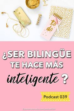 Ser bilingüe te hace más listo [Podcast 039] Learn Spanish in fun and easy way with our award-winning podcast: http://espanolautomatico.com/podcast/039REPIN for later