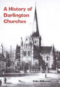 Exhibition traces history of Darlington churches - http://news54.barryfenner.info/exhibition-traces-history-of-darlington-churches/