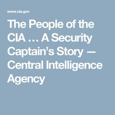 The People of the CIA … A Security Captain's Story — Central Intelligence Agency