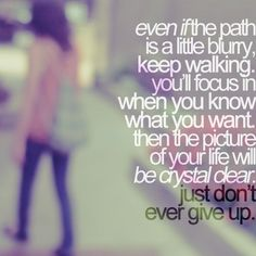 path may be blurry, but stay focused and don't ever give up! #inspiration #faith #fitfluential