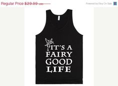 30% OFF SALE It's A Fairy Good Life Tank Top by Anydaytees on Etsy