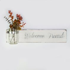 Cottage Chic- Wood Welcome Friends Wall Sign Vase- Cottage Chic- French Chic- Shabby- Country Decor
